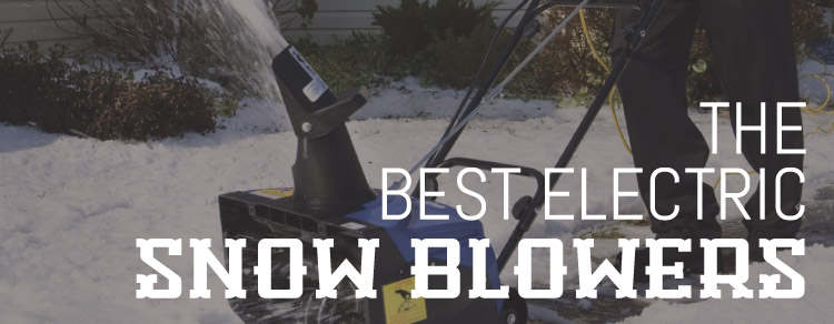 Best Electric Snow Blowers