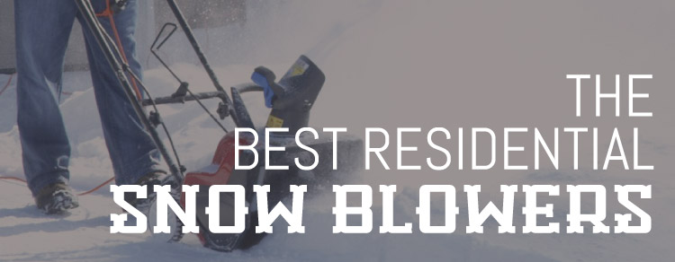 Best Residential Snow Blower