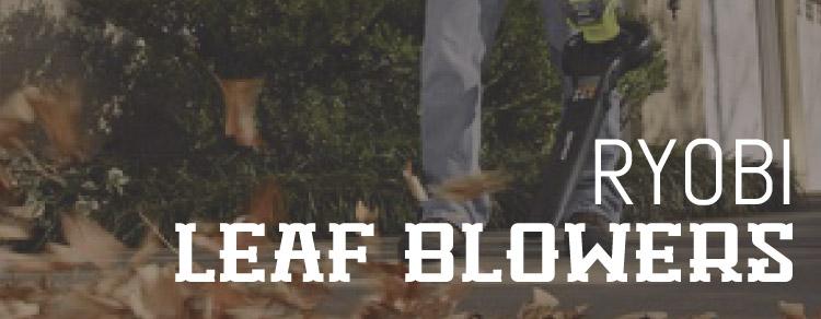 Ryobi Leaf Blowers